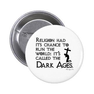 Religion Gave Us The Dark Ages 2 2 Inch Round Button