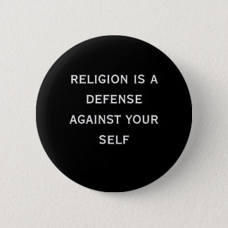 religion is a defense against your self 2 inch round button