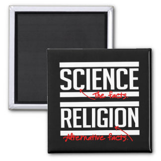 Religion is an alternative fact - - Pro-Science -- Magnet
