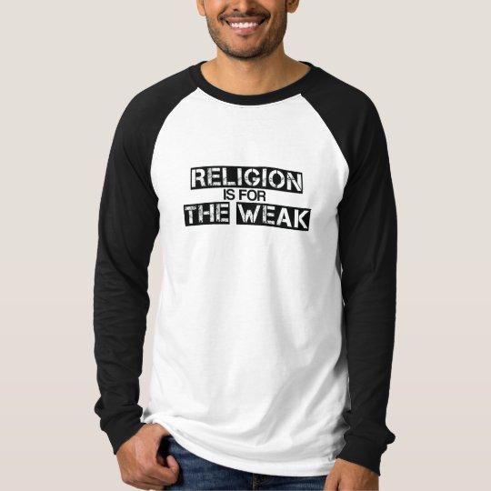 Religion Is For The Weak Ringer T- Shirt