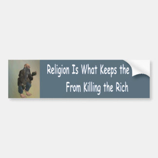religion is what keeps the poor bumper sticker