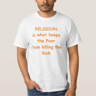 religion is what keeps the poor T-Shirt