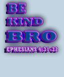 RELIGIOUS Be kind BRO. Ephesians 4:31-32 Shirts