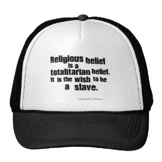 Religious Belief is a Totalitarian Belief. Trucker Hat