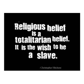 Religious Belief is a Totalitarian Belief. Postcard