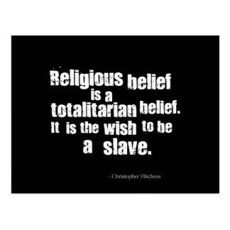 Religious Belief is a Totalitarian Belief. Postcard
