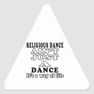 Religious Dance ain t just a dance Triangle Stickers