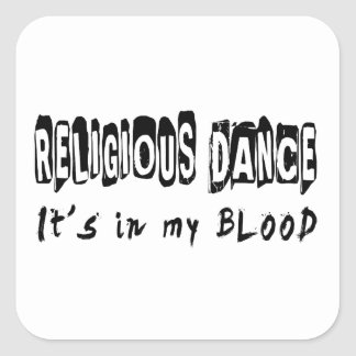 Religious Dance It s In My Blood Square Stickers