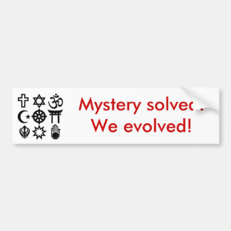 Religious_syms, Mystery solved!We evolved! Bumper Sticker