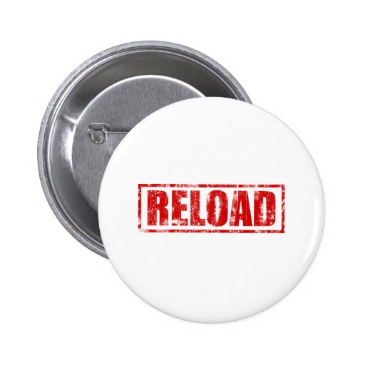 Reload! - Video Game Gamer Gaming Shoot Gun 2 Inch Round Button