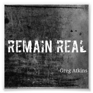 Remain Real Photo Print