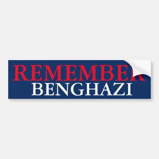 REMEMBER Benghazi  bumpersticker Bumper Sticker