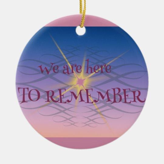 Remember Ceramic Ornament