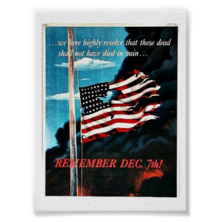 Remember Dec 7th! Posters
