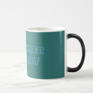 REMEMBER I FORGET MUG
