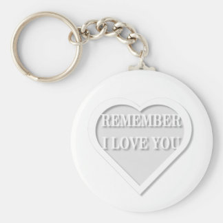 Remember I Love You Basic Round Button Keychain