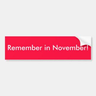 Remember in November! - Bumper Sticker (red)