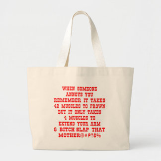 Remember It Only Takes Four Muscles To Bitch-Slap Large Tote Bag