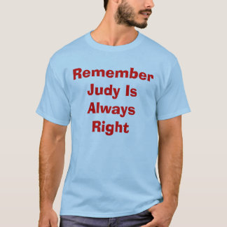Remember Judy Is Always Right T-Shirt
