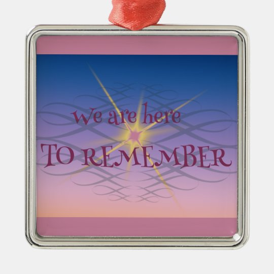 Remember Metal Ornament