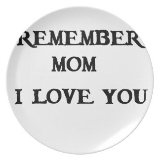 remember mom i love you plate
