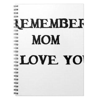 remember mom i love you spiral notebook