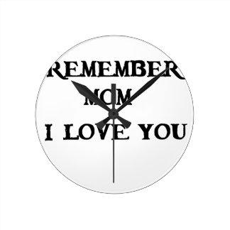 remember mom i love you wallclocks