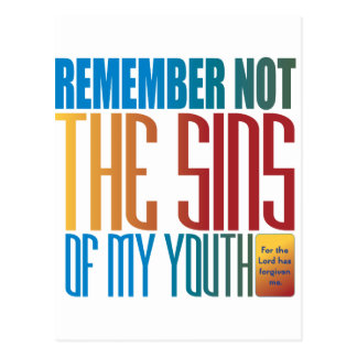 Remember not the sins of my youth postcard