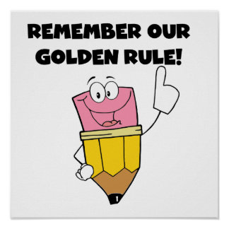Remember Our Golden Rule Poster