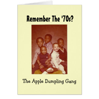 Remember the 70s Apple Dumpling Gang Greeting Card