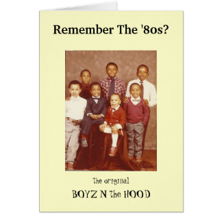 Remember The 80s? Boyz N Hood Greeting Card