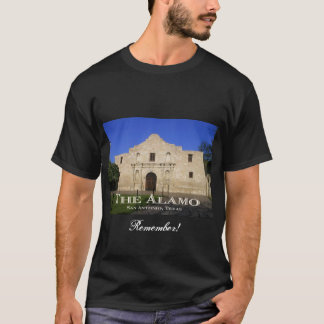 Remember the Alamo!-San Antonio, TX T-Shirt