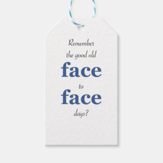 Remember the good old face to face days pack of gift tags