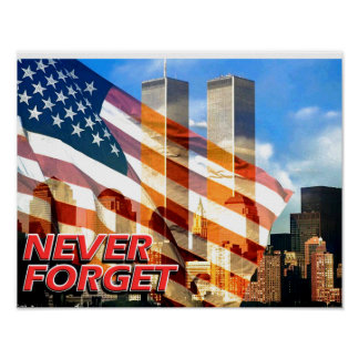 Remember The September 11, 2001 Terrorist Attacks Poster