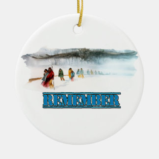 Remember the Trail of Tears Ceramic Ornament