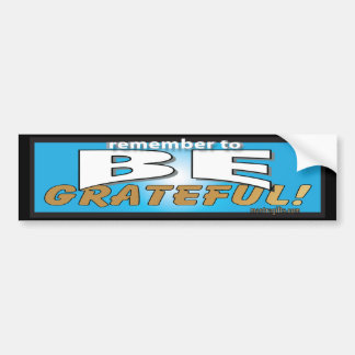 Remember to Be Grateful Bumper Sticker
