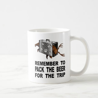 Remember To Pack The Beer For The Trip Coffee Mug