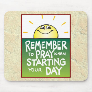 Remember to Pray Everyday Mouse Pad