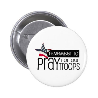 Remember to pray for our troops 2 inch round button