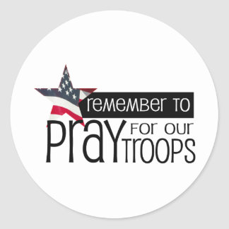 Remember to pray for our troops classic round sticker