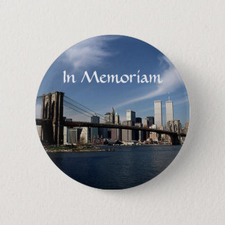 Remember When ~ In Memoriam ~ Twin Towers WTC NYC 2 Inch Round Button