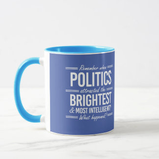 Remember When Politics Attracted the Brightest - W Mug