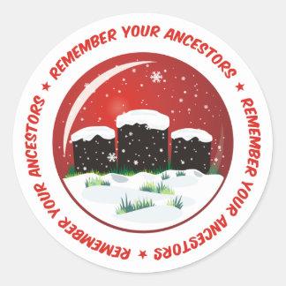 Remember Your Ancestors Snow Globe Classic Round Sticker