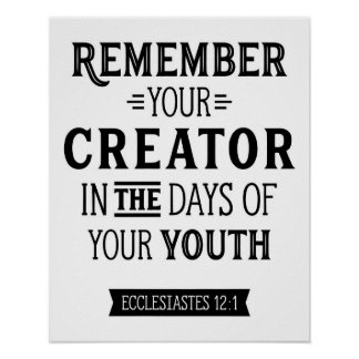 Remember Your Creator Ecclesiastes 12:1 Poster