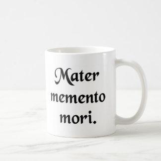 Remember your mortality. coffee mug