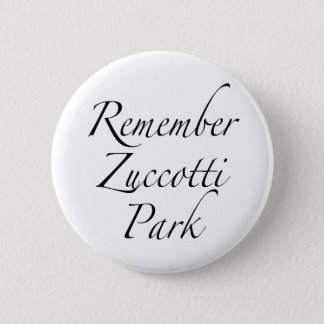 Remember Zuccotti Park Occupy Protests 2 Inch Round Button