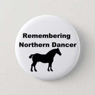 Remembering Northern dancer 2 Inch Round Button