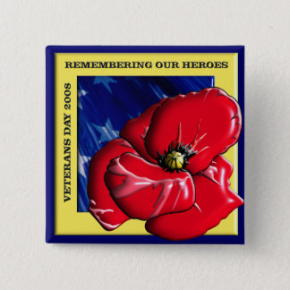 Remembering Our Heroes Veterans Day 2008 2 Inch Square Button