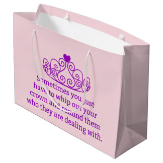 Remind Them Who They Are Dealing With Funny Crown Large Gift Bag