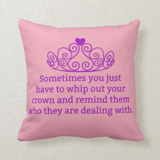 Remind Them Who They Are Dealing With Funny Crown Throw Pillow